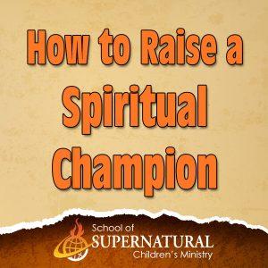 27-how-to-raise-spiritual-champ