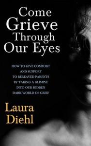 Come Grieve Laura Diehl
