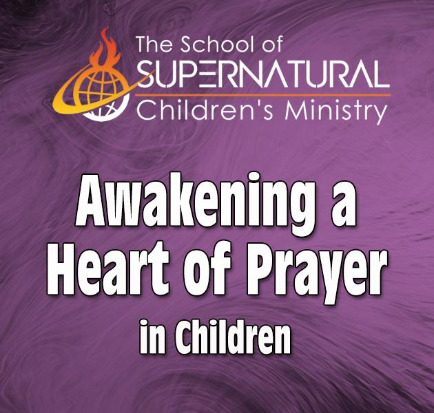 Awakening A Heart Of Prayer In Children Sscm Level Two Kids In