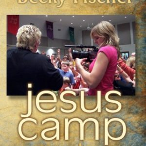 FREE COPY OF JESUS CAMP MY STORY