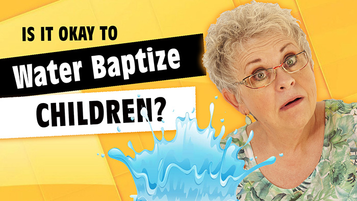 Is It OK to Water Baptize Children?